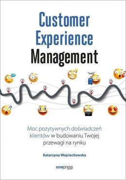 Customer Experience Management. Moc pozytywnych...